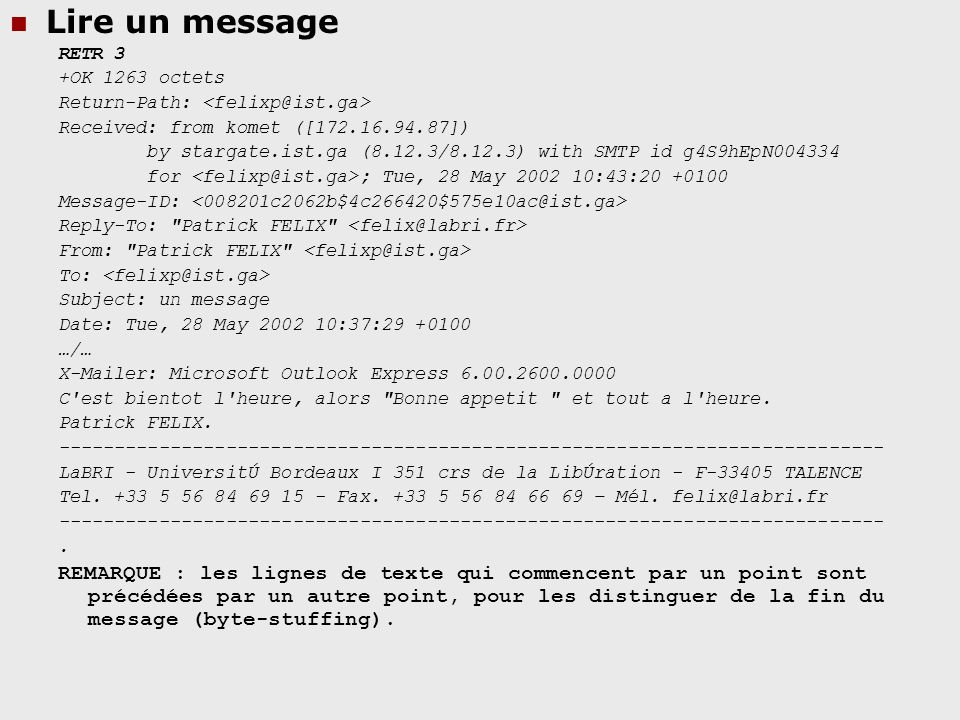 Lire un message RETR 3. +OK 1263 octets. Return-Path: <felixp@ist.ga> Received: from komet ([172.16.94.87])